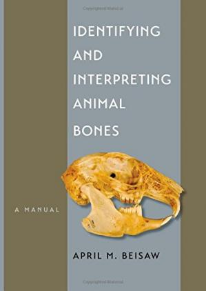 Book cover Identifying and Interpreting Animal Bones: A Manual