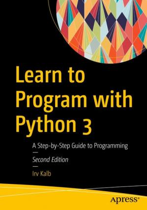 Book cover Learn to Program with Python 3: A Step-by-Step Guide to Programming