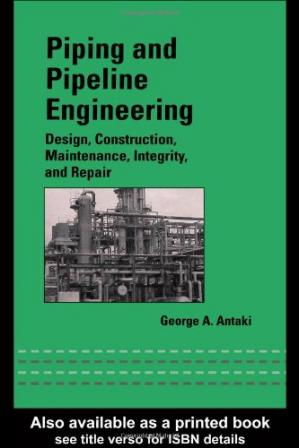 Book cover Piping and Pipeline Engineering: Design, Construction, Maintenance, Integrity, and Repair