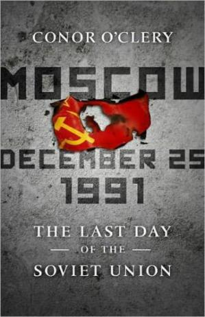 A capa do livro Moscow, December 25, 1991: The Last Day of the Soviet Union