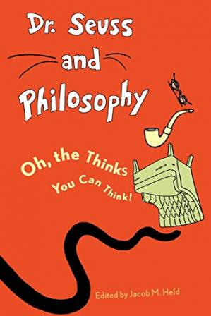 Book cover Dr. Seuss and philosophy : oh, the thinks you can think!
