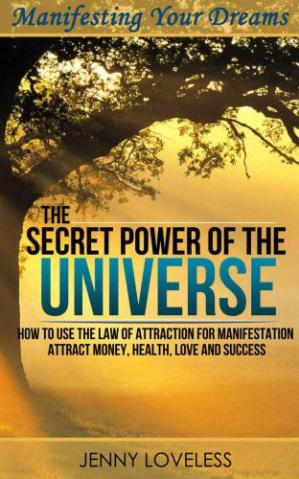 La couverture du livre The Secret Power of The Universe - How to Use the Law of Attraction for Manifesting Happiness, Love, Money & Success