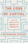 Book cover The Code of Capital: How the Law Creates Wealth and Inequality