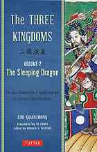 Book cover The Three Kingdoms, Volume 2: The Sleeping Dragon: The Epic Chinese Tale of Loyalty and War in a Dynamic New Translation