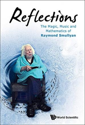 Book cover Reflections: The Magic, Music and Mathematics of Raymond Smullyan