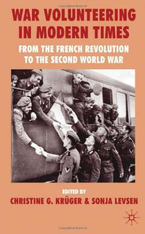 Book cover War Volunteering in Modern Times: From the French Revolution to the Second World War