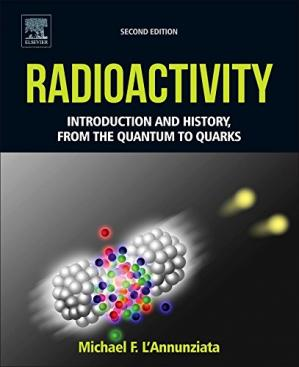 Book cover Radioactivity. Introduction and History, from the Quantum to Quarks