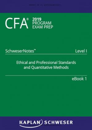 Okładka książki CFA 2019 Schweser - Level 1 SchweserNotes Book 1: ETHICAL AND PROFESSIONAL STANDARDS AND QUANTITATIVE METHODS
