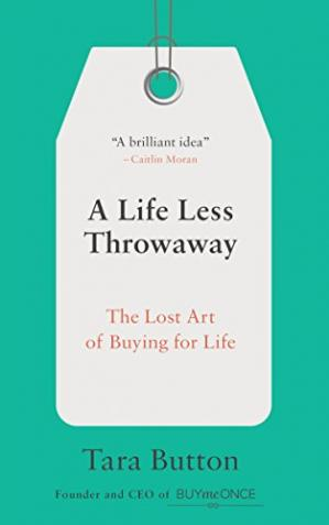 书籍封面 A Life Less Throwaway: The Lost Art of Buying for Life