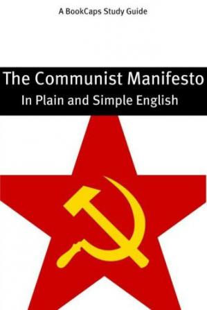 Copertina The Communist Manifesto in Plain and Simple English (A Modern Translation and the Original Version)