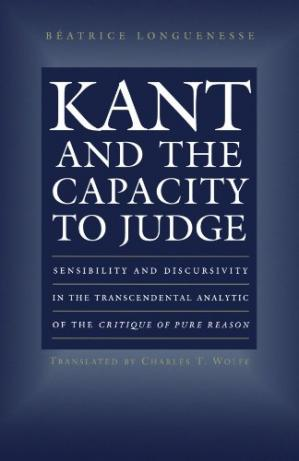 Portada del libro Kant and the Capacity to Judge: Sensibility and Discursivity in the Transcendental Analytic of the