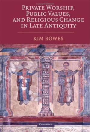Book cover Private Worship, Public Values, and Religious Change in Late Antiquity