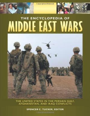 Copertina The Encyclopedia of Middle East Wars: The United States in the Persian Gulf, Afghanistan, and Iraq Conflicts (5 volumes)