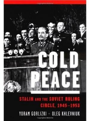 Book cover Cold Peace: Stalin and the Soviet Ruling Circle, 1945-1953