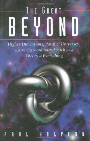 Book cover The great beyond: higher dimensions, parallel universes and the extraordinary search for a theory of everything