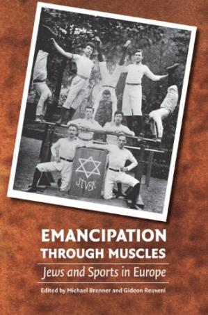 Book cover Emancipation through Muscles: Jews and Sports in Europe