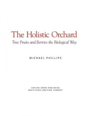 Book cover The Holistic Orchard  Tree Fruits and Berries the Biological Way