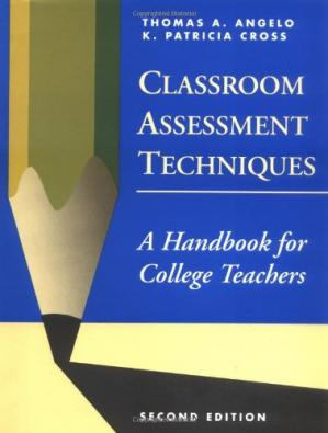Book cover Classroom Assessment Techniques: A Handbook for College Teachers (Josse Bass Higher and Adult Education)