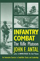 Εξώφυλλο βιβλίου Infantry combat : the rifle platoon : an interactive exercise in small-unit tactics and leadership