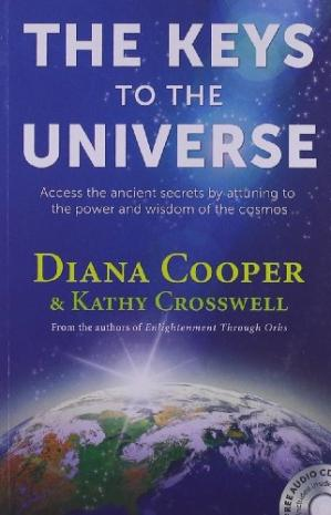 La couverture du livre The Keys to the Universe: Access the Ancient Secrets by Attuning to the Power and Wisdom of the Cosmos