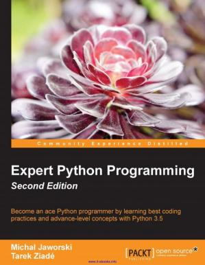 Book cover Expert Python Programming, 2nd Edition: Become an ace Python programmer by learning best coding practices and advance-level concepts with Python 3.5