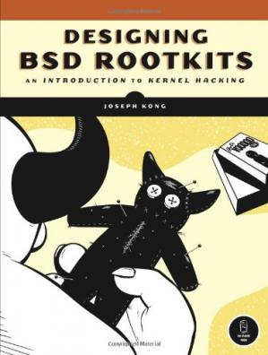 غلاف الكتاب Designing BSD Rootkits: An Introduction to Kernel Hacking