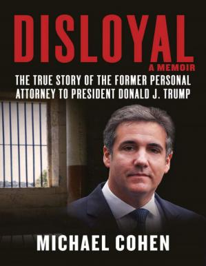 Book cover Disloyal A Memoir by Michael Cohen
