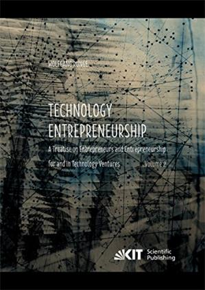 Okładka książki Technology Entrepreneurship : A Treatise on Entrepreneurs and Entrepreneurship for and in Technology Ventures