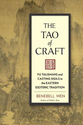 Book cover The Tao of Craft: Fu Talismans and Casting Sigils in the Eastern Esoteric Tradition