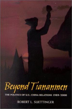 Book cover Beyond Tiananmen: The Politics of U.S.-China Relations