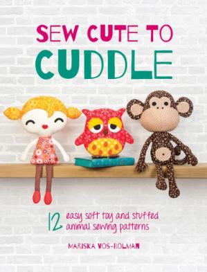 Copertina Sew Cute to Cuddle: 12 Easy Soft Toys and Stuffed Animal Sewing Patterns