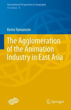 Okładka książki The Agglomeration of the Animation Industry in East Asia