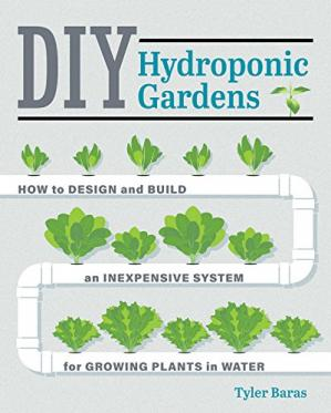 Обкладинка книги DIY Hydroponic Gardens: How to Design and Build an Inexpensive System for Growing Plants in Water