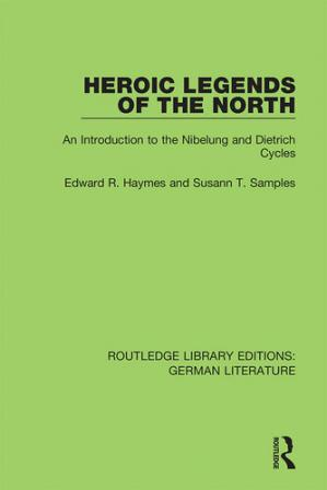 Book cover Heroic Legends of the North: An Introduction to the Nibelung and Dietrich Cycles