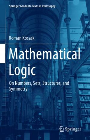Book cover Mathematical Logic: On Numbers, Sets, Structures, and Symmetry
