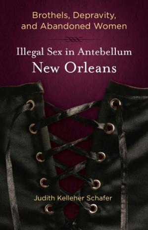 Sampul buku Brothels, Depravity, and Abandoned Women: Illegal Sex in Antebellum New Orleans