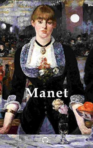 Book cover Delphi Complete Works of Édouard Manet (Illustrated)