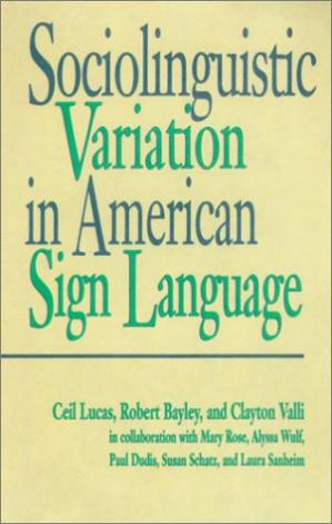 Book cover Sociolinguistic Variation in American Sign Language (Gallaudet Sociolinguistics)
