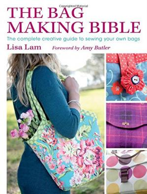 Copertina The Bag Making Bible: The Complete Guide to Sewing and Customizing Your Own Unique Bags
