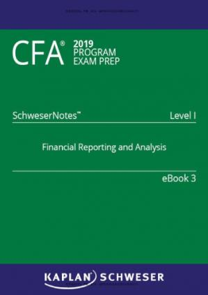 Book cover CFA 2019 Schweser - Level 1 SchweserNotes Book 3: FINANCIAL REPORTING AND ANALYSIS