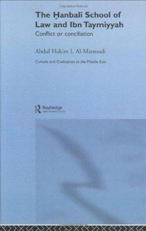 Buchdeckel The Hanbali School of Law and Ibn Taymiyyah: Conflict or Concilation (Culture and Civilization in the Middle East)