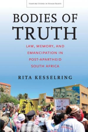 Book cover Bodies of Truth: Law, Memory, and Emancipation in Post-Apartheid South Africa