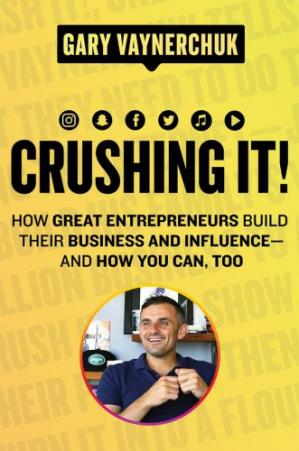 Sampul buku Crushing It!: How Great Entrepreneurs Build Their Business and Influence-and How You Can, Too