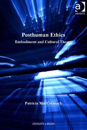 Book cover Posthuman Ethics: Embodiment and Cultural Theory