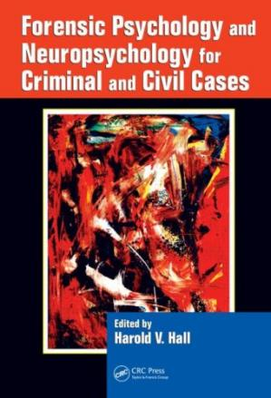Book cover Forensic Psychology and Neuropsychology for Criminal and Civil Cases