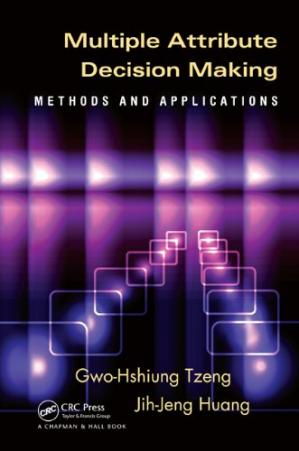 A capa do livro Multiple Attribute Decision Making: Methods and Applications