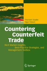 Book cover Countering Counterfeit Trade: Illicit Market Insights, Best-Practice Strategies, and Management Toolbox