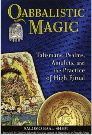 Bìa sách Qabbalistic Magic: Talismans, Psalms, Amulets, and the Practice of High Ritual
