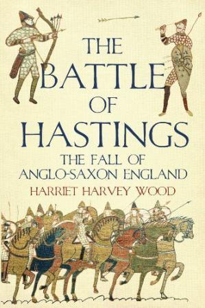 表紙 The Battle of Hastings: The Fall of Anglo-Saxon England