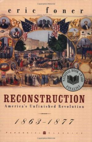 Book cover Reconstruction: America's Unfinished Revolution, 1863-1877